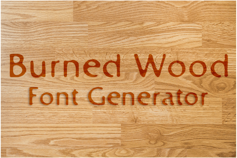 burned wood font generator
