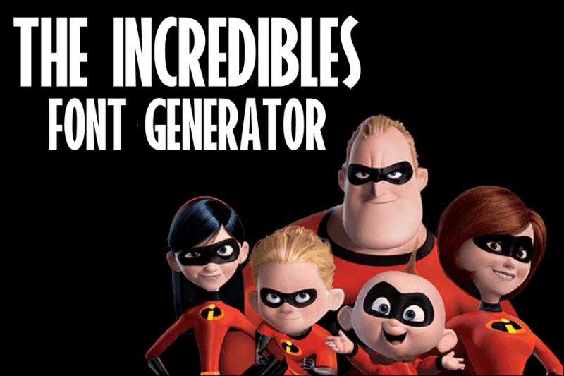 the incredibles font generator